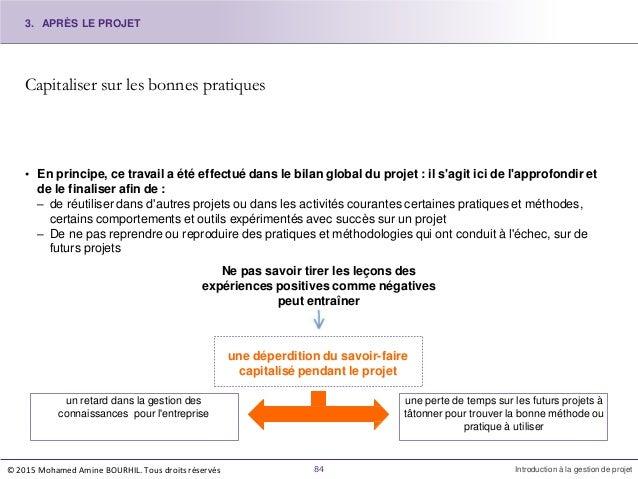 Capitaliser sur les bonnes pratiques • En principe, ce travail a été effectué dans le bilan global du projet : il s'agit i...