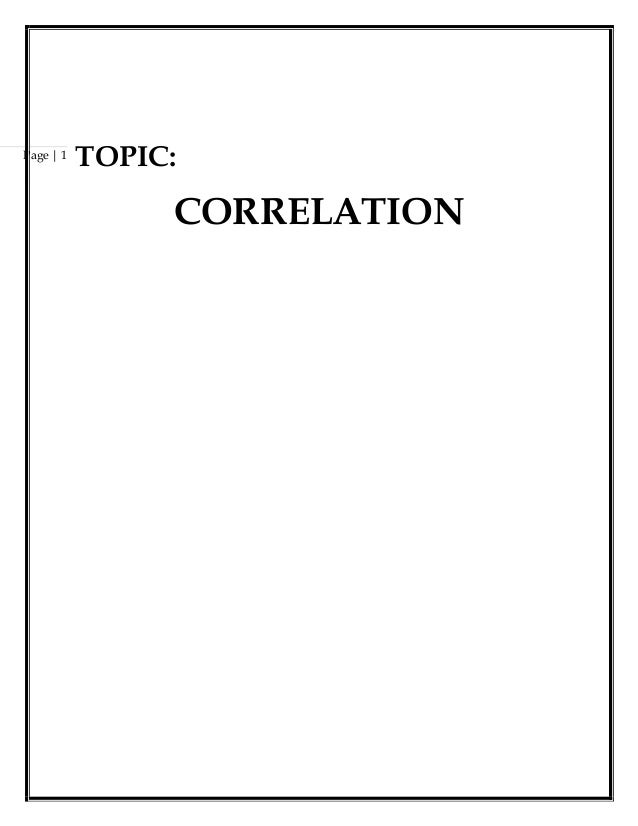 Page | 1 TOPIC: CORRELATION