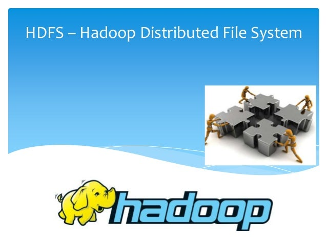 HDFS – Hadoop Distributed File System