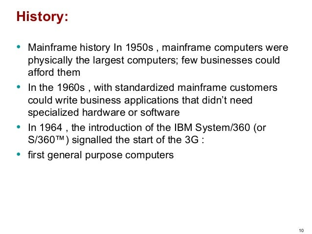Introduction History Significance of mainframe computer