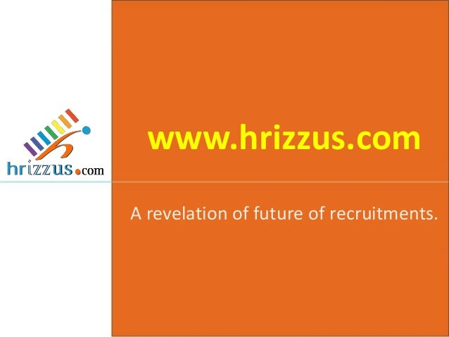 www.hrizzus.com A revelation of future of recruitments.