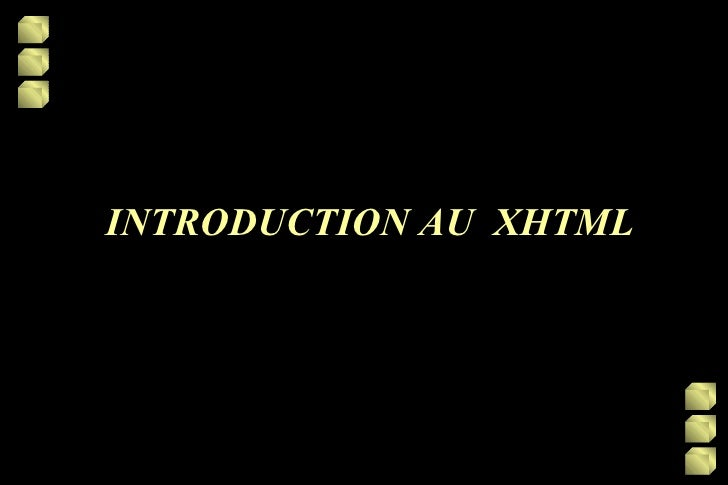 INTRODUCTION AU  XHTML