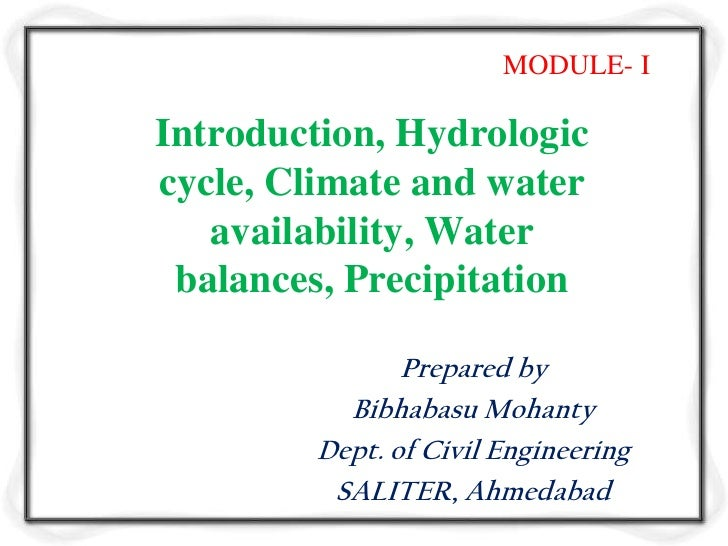 MODULE- IIntroduction, Hydrologiccycle, Climate and water   availability, Water balances, Precipitation               Prep...