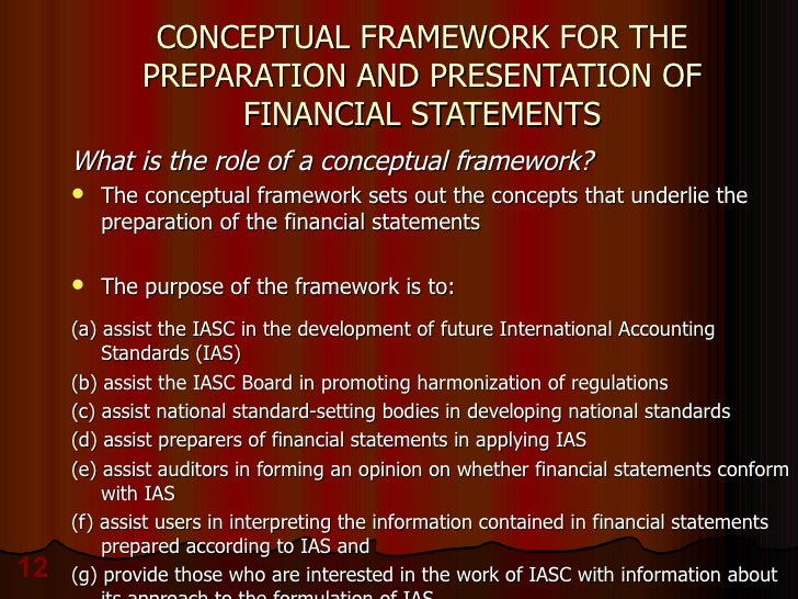 describe briefly what is the role of the international accounting standards board The international accounting standards board (iasb) issued its 'framework for  the preparation and presentation of financial statements' in.