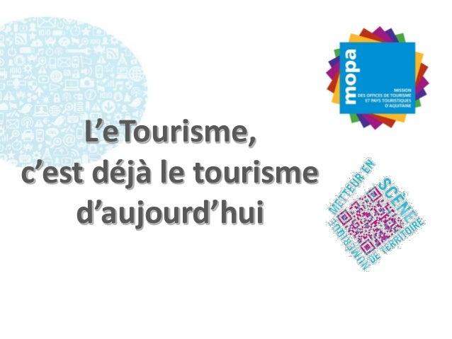 L'eTourisme,c'est déjà le tourismed'aujourd'hui