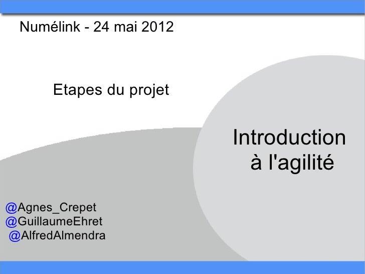 Numélink-24mai2012       Etapesduprojet                            Introduction                              àlag...