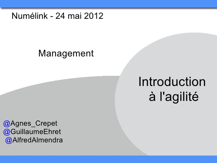 Numélink - 24 mai 2012          Management                            Introduction                               à lagilit...