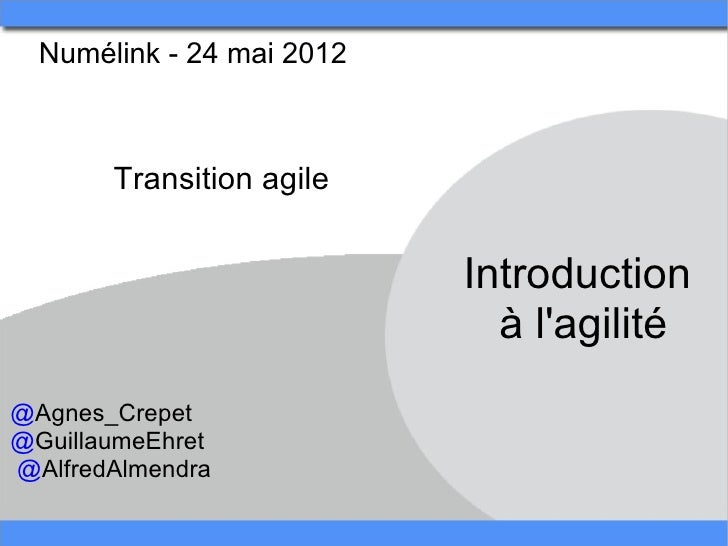 Numélink - 24 mai 2012         Transition agile                            Introduction                               à la...