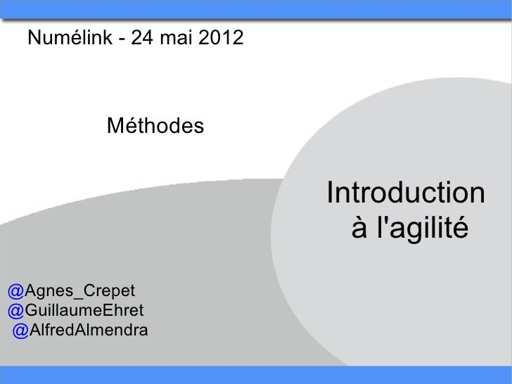 Numélink - 24 mai 2012            Méthodes                            Introduction                               à lagilit...