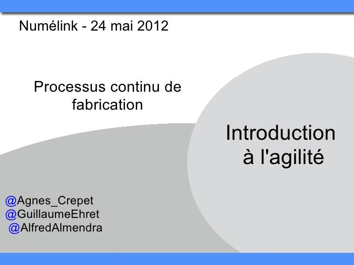 Numélink - 24 mai 2012     Processus continu de          fabrication                            Introduction              ...