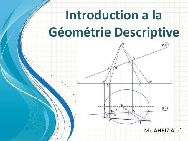 Mr. AHRIZ Atef Introduction a la Géométrie Descriptive