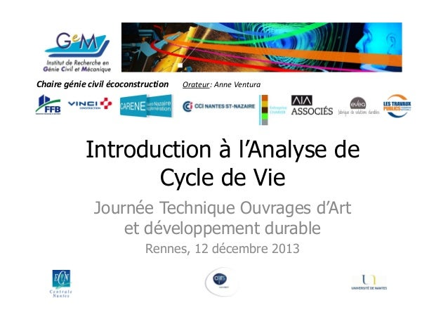 Chaire génie civil écoconstruction  Orateur: Anne Ventura 1  Introduction à l'Analyse de Cycle de Vie Journée Technique Ou...