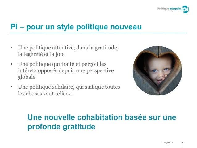 • Une politique attentive, dans la gratitude, la légèreté et la joie. • Une politique qui traite et perçoit les intérêts o...