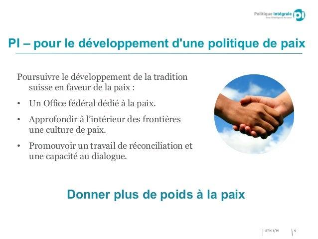 Poursuivre le développement de la tradition suisse en faveur de la paix : • Un Office fédéral dédié à la paix. • Approfond...
