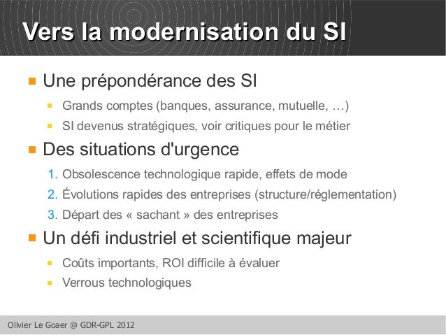 VVeerrss llaa mmooddeerrnniissaattiioonn dduu SSII   Une prépondérance des SI   Grands comptes (banques, assurance, mutu...