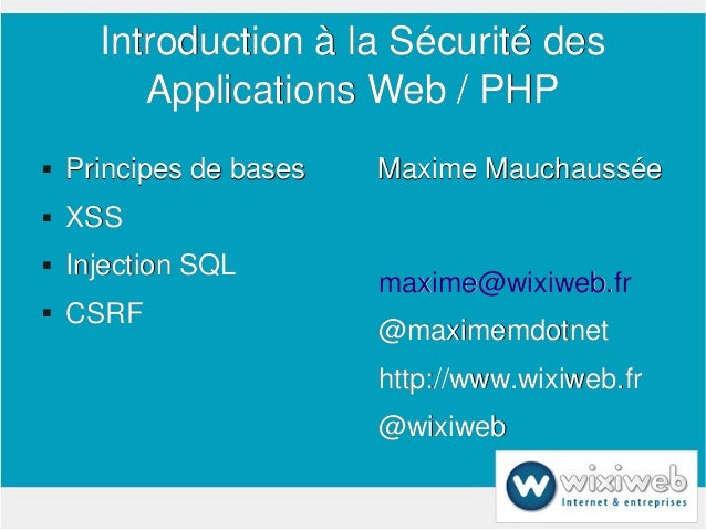 Introduction à la Sécurité des              Applications Web / PHP       Principes de bases   Maxime Mauchaussée       X...