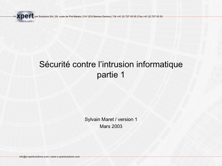 Sécurité contre l'intrusion informatique partie 1 Sylvain Maret / version 1 Mars 2003