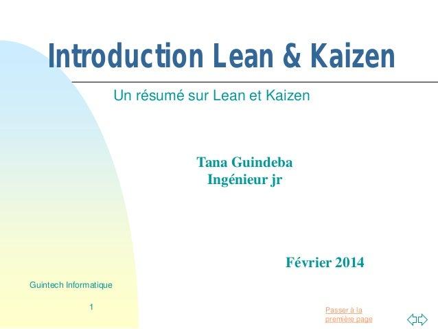 Passer à la première page Introduction Lean & Kaizen Un résumé sur Lean et Kaizen 1 Guintech Informatique Tana Guindeba In...