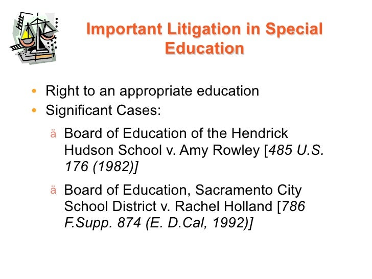 the board of education v rowley Their ruling strengthened the seminal, 1982 special education case, board of  education of the hendrick hudson central school district v rowley in the  rowley.