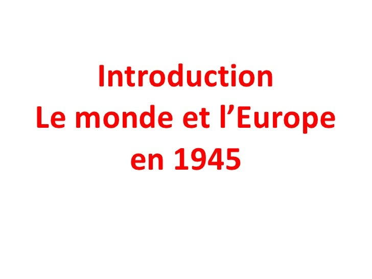 Introduction Le monde et l'Europe en 1945