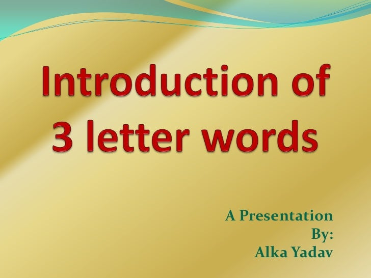 introduction of 3 letter words a presentation by