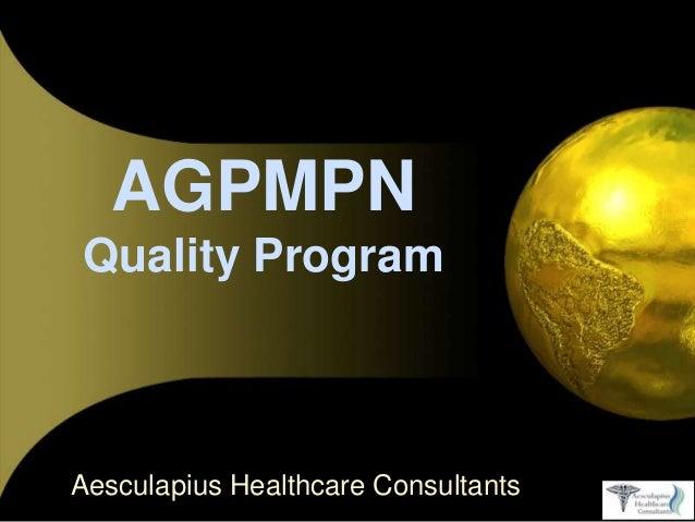 AGPMPN Quality Program Aesculapius Healthcare Consultants