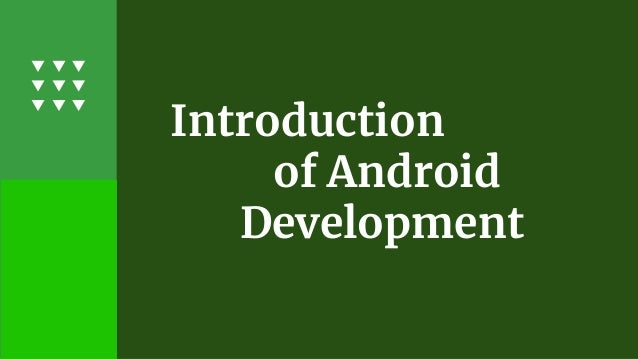 Introduction of android development
