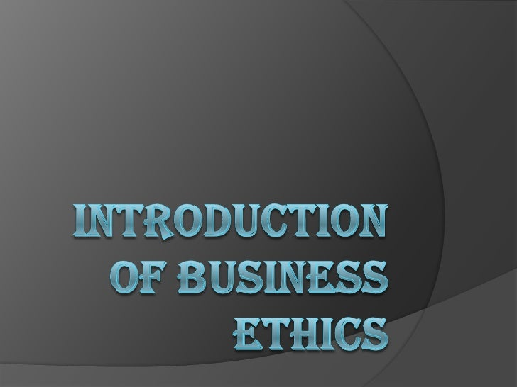 INTRODUCTION OF BUSINESS ETHICS<br />