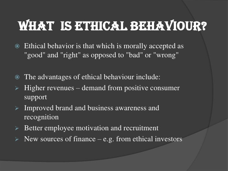 The field of business ethics is not simple to define. The wide range of industries and areas of social behavior that exist between any business and the consumer or general public complicate the field of business ethics. Business ethics can be practiced in corporate .