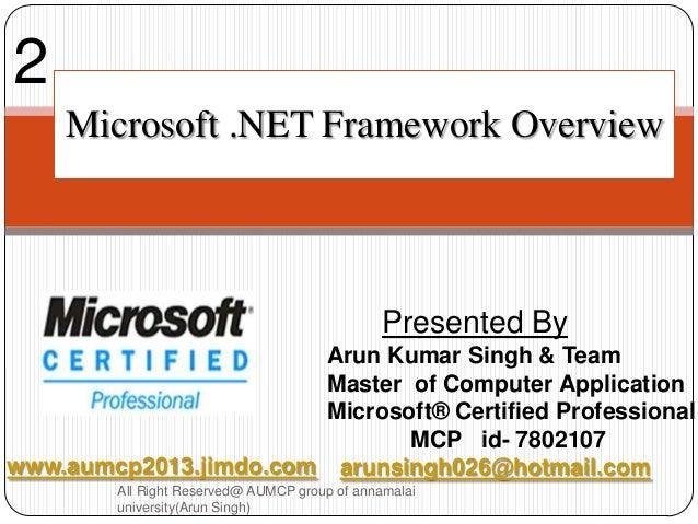 2    Microsoft .NET Framework Overview                                               Presented By                       Ar...