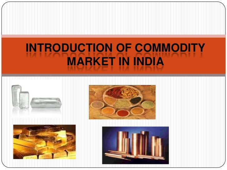 Introduction of commodity market in india