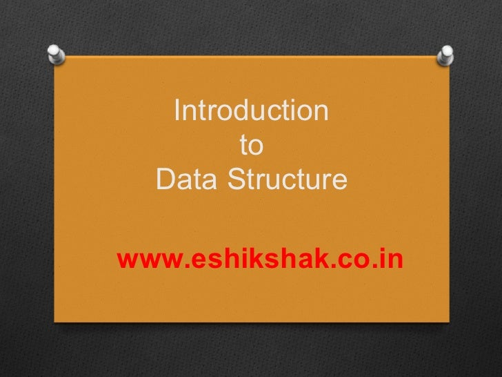 Introduction        to  Data Structurewww.eshikshak.co.in