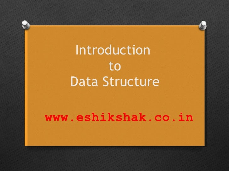Introduction  to Data Structure www.eshikshak.co.in