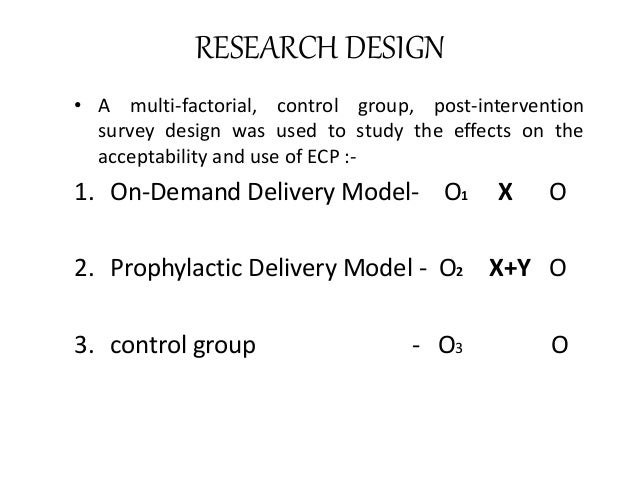 RESEARCH DESIGN • A multi-factorial, control group, post-intervention survey design was used to study the effects on the a...