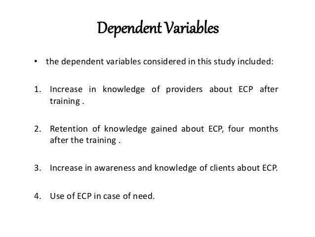 Dependent Variables • the dependent variables considered in this study included: 1. Increase in knowledge of providers abo...