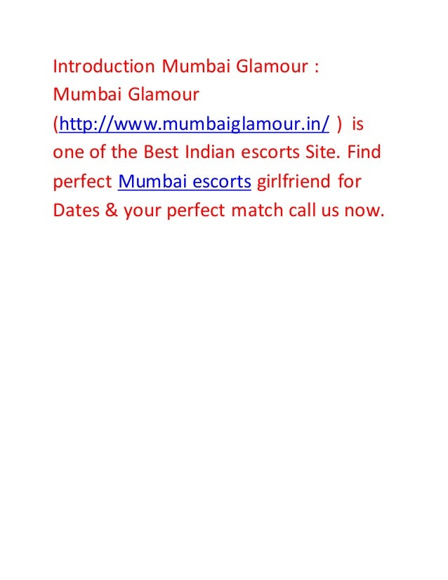 Introduction Mumbai Glamour : Mumbai Glamour (http://www.mumbaiglamour.in/ ) is one of the Best Indian escorts Site. Find ...