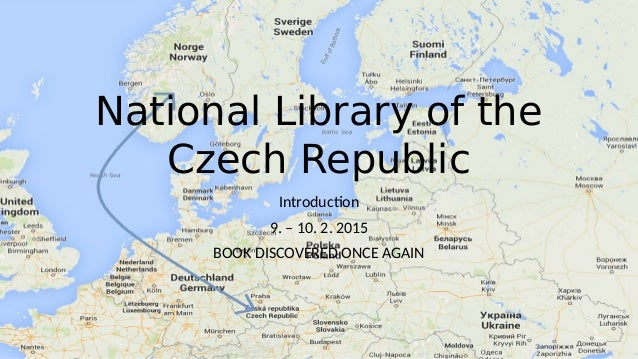 National Library of the Czech Republic Introduction 9. – 10. 2. 2015 BOOK DISCOVERED ONCE AGAIN
