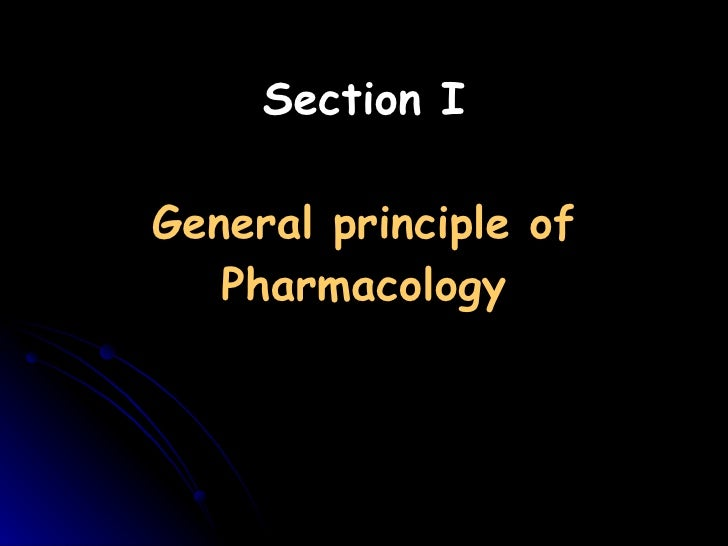 Section I General principle of Pharmacology