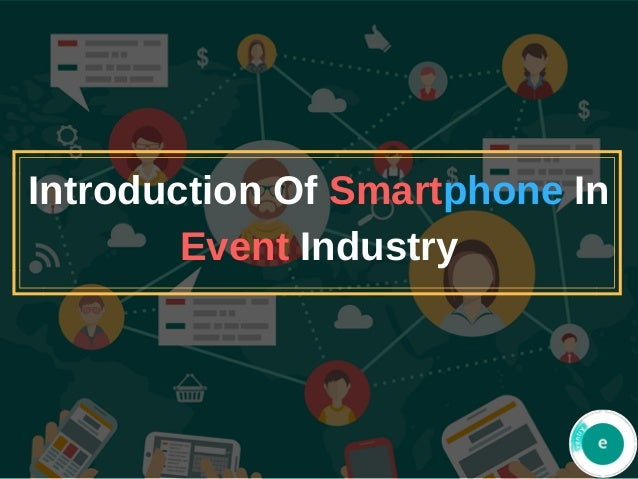 Introduction Of Smartphone In Event Industry