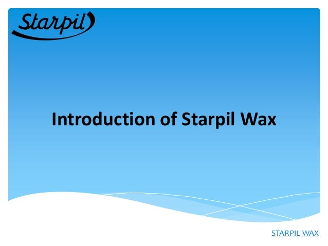 Introduction of starpil wax