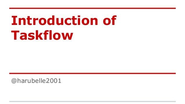 Introduction of Taskflow  @harubelle2001