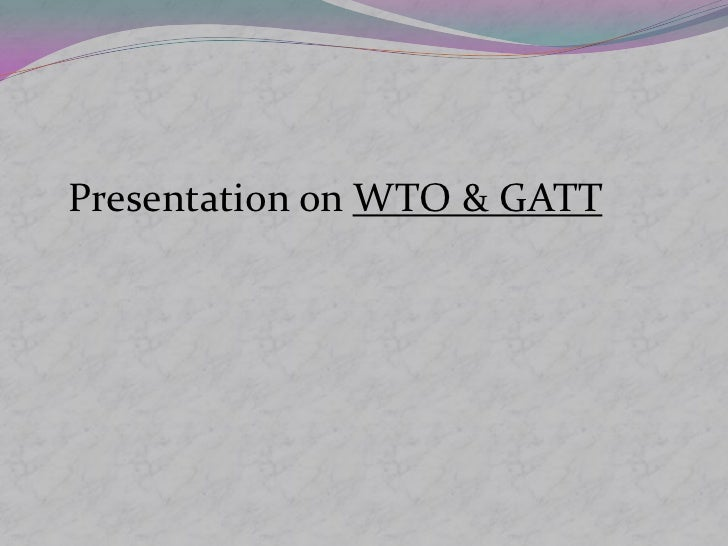 Presentation on WTO & GATT