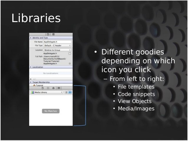 Libraries  • Different goodies  depending on which  icon you click  – From left to right:  • File templates  • Code snippe...
