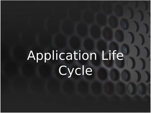 Application Life  Cycle