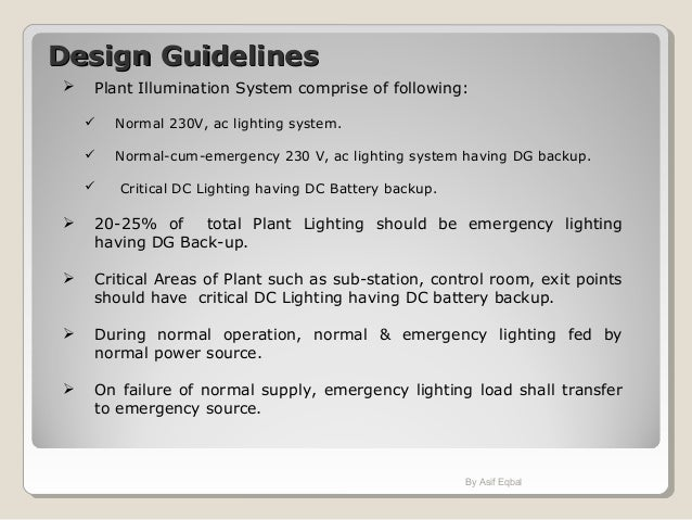 Design GuidelinesDesign Guidelines  Plant Illumination System comprise of following:  Normal 230V, ac lighting system. ...
