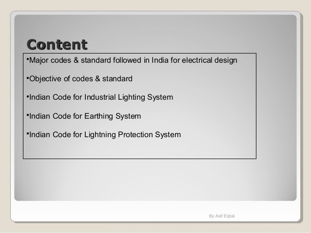 ContentContent Major codes & standard followed in India for electrical design Objective of codes & standard Indian Code...