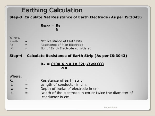 Earthing CalculationEarthing Calculation Step-3 Calculate Net Resistance of Earth Electrode (As per IS:3043) Rearth = Re N...