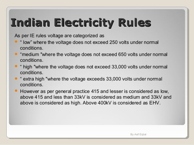 """Indian Electricity RulesIndian Electricity Rules As per IE rules voltage are categorized as  """" low"""" where the voltage doe..."""