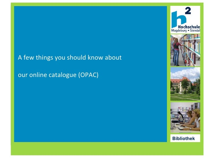 A few things you should know about our online catalogue (OPAC)