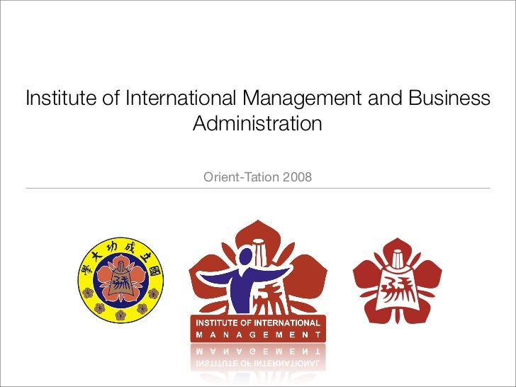 Institute of International Management and Business                      Administration                     Orient-Tation 2...